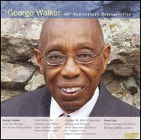 George Walker: 60th Anniversary Retrospective - George Walker (piano); Jonathan Howell (tenor); North Texas Wind Symphony; Robert Pollock (piano); Scott Anderson (clarinet);...