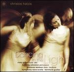 Dancing in the Light: Music of Christos Hatzis