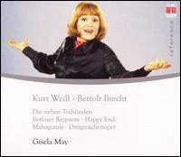 Kurt Weill & Bertolt Brecht - Gisela May (vocals); G�nther Leib (baritone); Hans-Joachim Rotzsch (tenor); Hermann-Christian Polster (bass);...