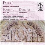 Faur�: Requiem; Poulenc: Mass in G; Durufl�: Two Motets