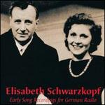 Elisabeth Schwarzkopf: Early Song Recordings for German Radio