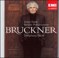 Bruckner: Symphony No. 4 - Berlin Philharmonic Orchestra; Simon Rattle (conductor)