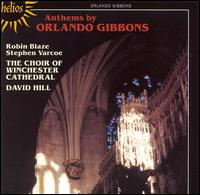Anthems by Orlando Gibbons - Robin Blaze (counter tenor); Sarah Baldock (organ); Stephen Farr (organ); Stephen Varcoe (baritone);...