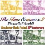 The Four Seasons x 2: Vivaldi / Piazzolla