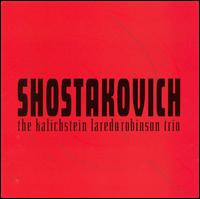 Shostakovich: Complete Trios & Sonatas - Jaime Laredo (violin); Jaime Laredo (viola); Joseph Kalichstein (piano); Kalichstein-Laredo-Robinson Trio;...