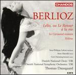 Berlioz: L�lio, ou Le Retour � la vie; Le Carnaval romain; H�l�ne