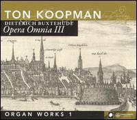 Buxtehude: Opera Omnia III - Ton Koopman (organ)