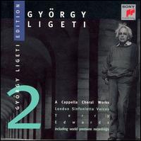 Ligeti: A Cappella Choral Works - London Sinfonietta Voices (choir, chorus); Terry Edwards (conductor)