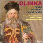 Glinka: Septet; Serenade; Grand Sextet