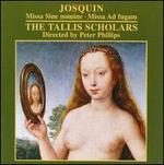 Josquin: Missa Sine Nomine; Missa Ad Fugam