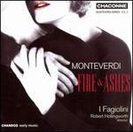 Monteverdi: Fire & Ashes