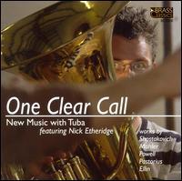 One Clear Call: New Music with Tuba - Adrian Miotti (tuba); Ben Reaves (trumpet); Ben Watson (piccolo); Ben Watson (flute); Dan Gresson (percussion);...