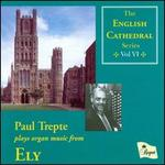 Paul Trepte plays Organ Music from Ely