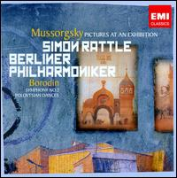 Mussorgsky: Pictures at an Exhibition; Borodin; Symphony No. 2; Polovtsian Dances - Berlin Philharmonic Orchestra; Simon Rattle (conductor)