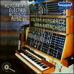 Hungarian Electro-Acoustic Music by Zolt�n Pongr�cz & Iv�n Patachich