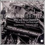 Benjamin Britten: Who Are These Children?
