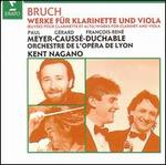 Max Bruch: Concerto for Clarinet, Viola & Orchestra; 8 Pieces for Clarinet, Viola & Piano; Romance for Viola & Orches
