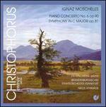 Ignaz Moscheles: Piano Concerto No. 6; Symphony in C major