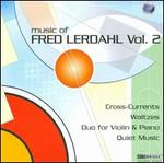 Music of Fred Lerdahl, Vol. 2