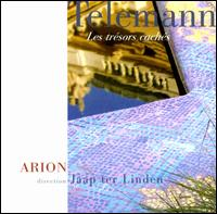 Telemann: Les tr�sors cach�s - Arion; Jaap ter Linden (conductor)