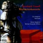 Bernhard Crusell: Klarinettenkonzerte