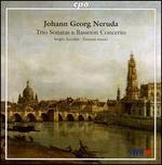 Johann Georg Neruda: Trio Sonatas; Bassoon Concerto