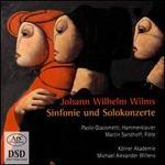 Johann Wilhelm Wilms: Sinfonie und Solokonzerte