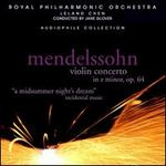 Mendelssohn: Violin Concerto in E minor, Op. 64; A Midsummer Night's Dream