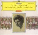 In dulci jubilo: Maria Stader Sings European Christmas Songs
