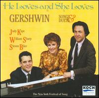 Gershwin: He Loves and She Loves - Judy Kaye (soprano); Steven Blier (piano); William Sharp (baritone)