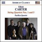 Elliott Carter: String Quartets Nos. 1 & 5