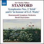 "Sir Charles Villiers Stanford: Symphonies Nos. 3 ""Irish"" & 6 ""In Honour of G.F. Watts"""