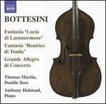 Bottesini: Fantasia 'Lucia di Lammermoor'; Fantasia 'Beatrice di Tenda'; Grande Allegro di Concerto