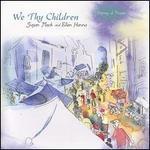 We Thy Children