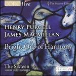 Purcell & Macmillan: Bright Orb of Harmony