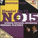 Shostakovich: Hamlet; Symphony No. 15