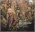 Britten: Before Life & After
