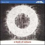 Simon Holt: A Book of Colours