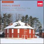 Samuel Barber: String Quartet; Serenade; Dover Beach; Songs