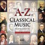 A-Z of Classical Music (the a-Z of Classical Music By Keith Anderson)