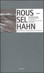Hahn: Piano Quintet; String Quartets; Roussel: Concertos; Petite Suite; Concertino