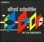Schnittke: the 10 Symphonies