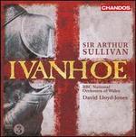 Sir Arthur Sullivan: Ivanhoe