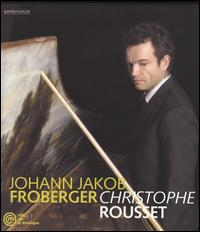 Christophe Rousset Performs Froberger - Christophe Rousset (harpsichord)