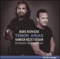 Marc Hervieux Sings Tenor Arias - Marc Hervieux (tenor); Orchestre M�tropolitain du Grand Montr�al; Yannick N�zet-S�guin (conductor)