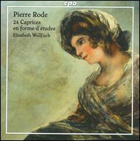 Pierre Rode: 24 Caprices en forme d'etudes - Elizabeth Wallfisch (violin)