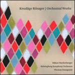 Knudsge Riisager: Orchestral Works