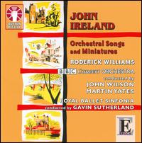John Ireland: Orchestral Songs and Miniatures - Charles Mutter (violin); Roderick Williams (baritone); Roderick Williams