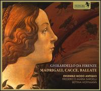 Ghirardello da Firenze: Madrigali, Cacce, Ballate - Bettina Hoffmann (vielle); Federico Maria Sardelli (recorder); Federico Maria Sardelli (bombard);...