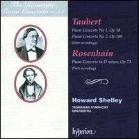 The Romantic Piano Concerto, Vol. 51: Taubert, Rosenhain - Howard Shelley (piano); Tasmanian Symphony Orchestra; Howard Shelley (conductor)